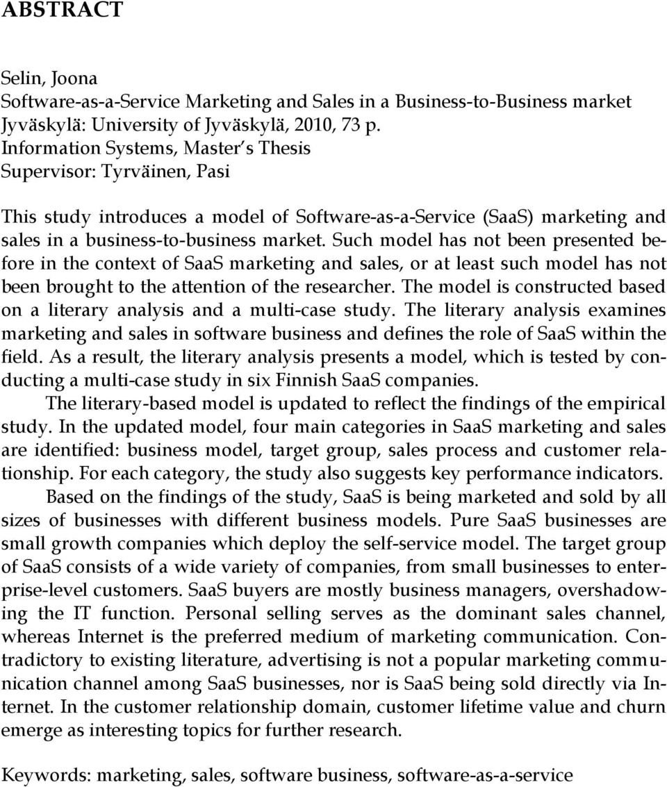 Such model has not been presented before in the context of SaaS marketing and sales, or at least such model has not been brought to the attention of the researcher.