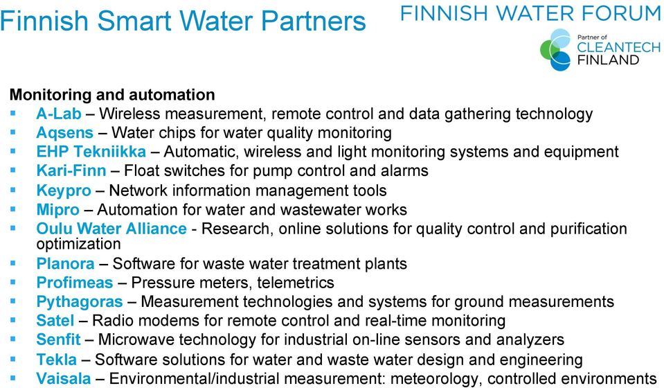 wastewater works Oulu Water Alliance - Research, online solutions for quality control and purification optimization Planora Software for waste water treatment plants Profimeas Pressure meters,