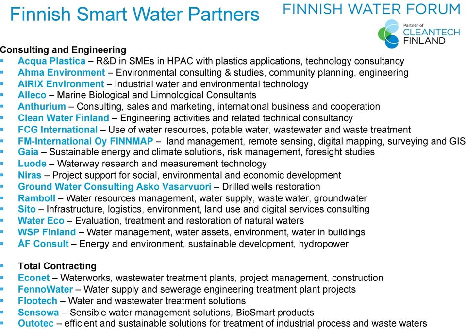 international business and cooperation Clean Water Finland Engineering activities and related technical consultancy FCG International Use of water resources, potable water, wastewater and waste