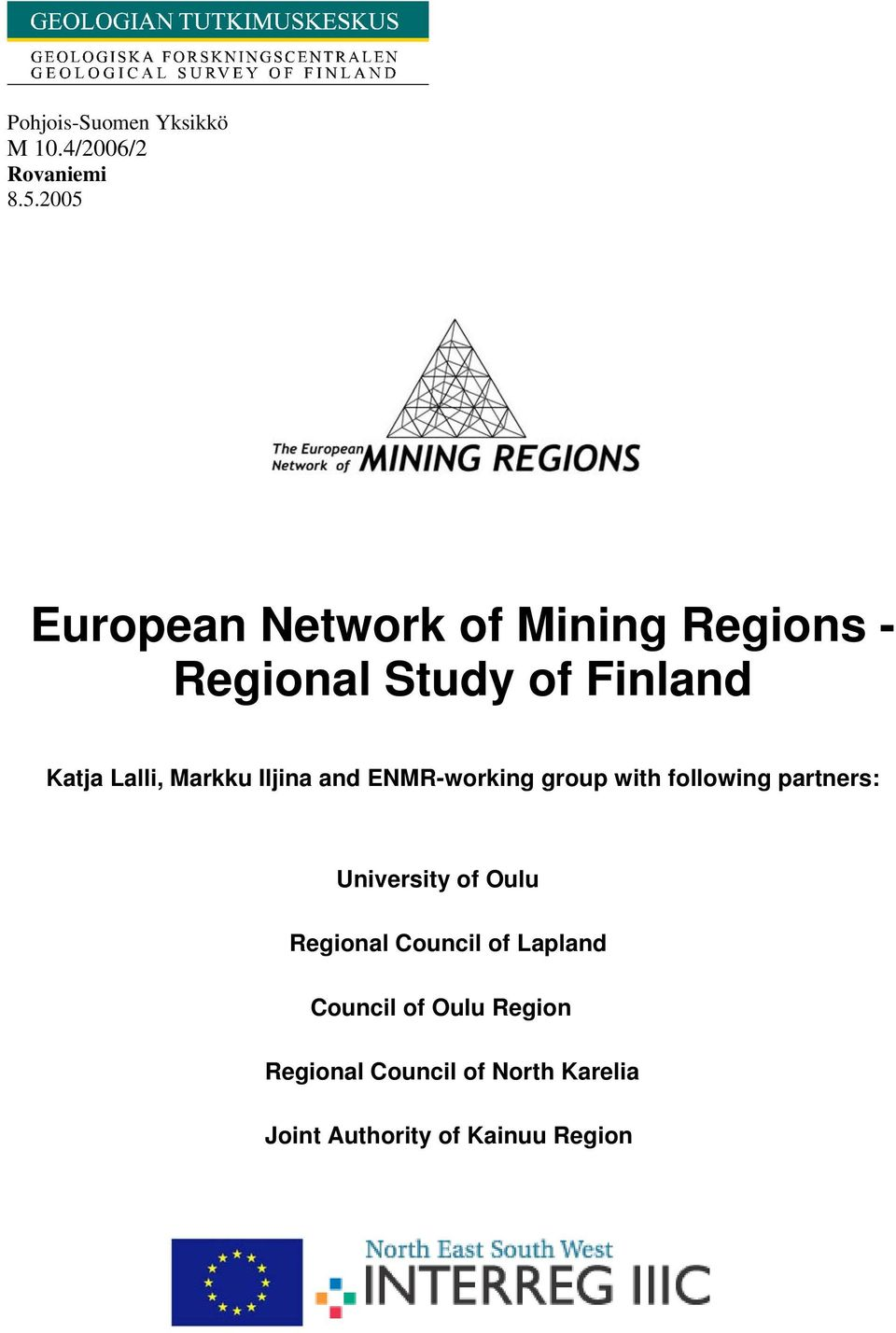 Markku Iljina and ENMR-working group with following partners: University of Oulu