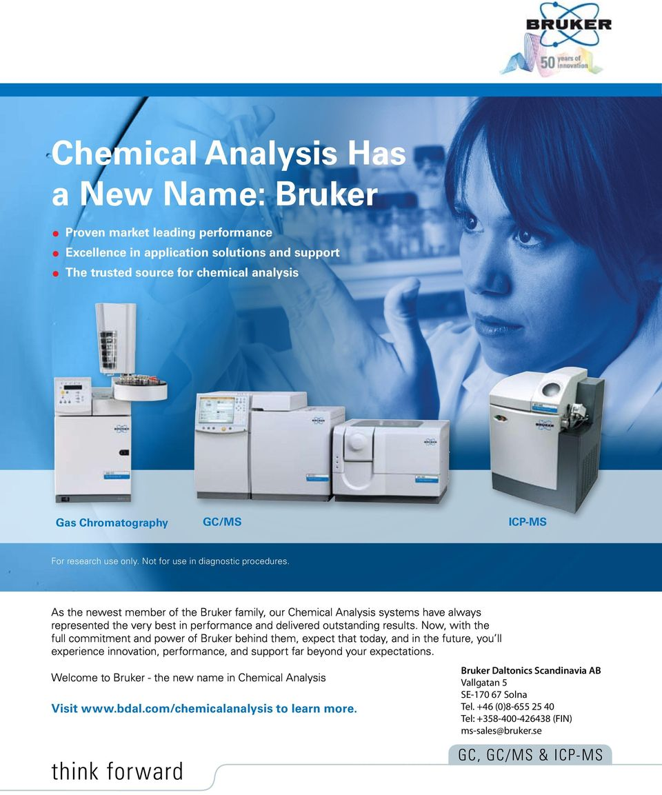 As the newest member of the Bruker family, our Chemical Analysis systems have always represented the very best in performance and delivered outstanding results.