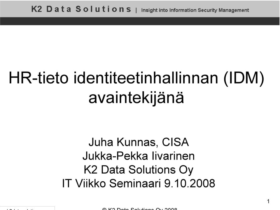CISA Jukka-Pekka Iivarinen K2 Data