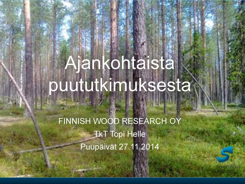 FINNISH WOOD RESEARCH