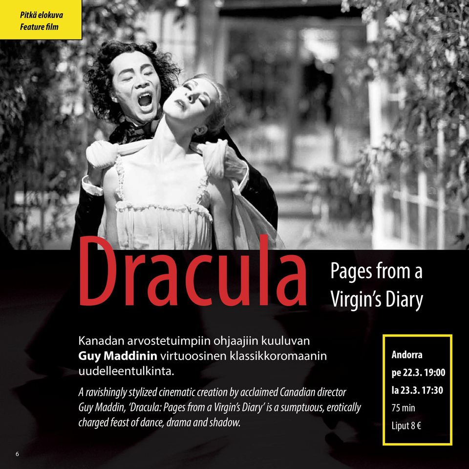 A ravishingly stylized cinematic creation by acclaimed Canadian director Guy Maddin, Dracula: Pages
