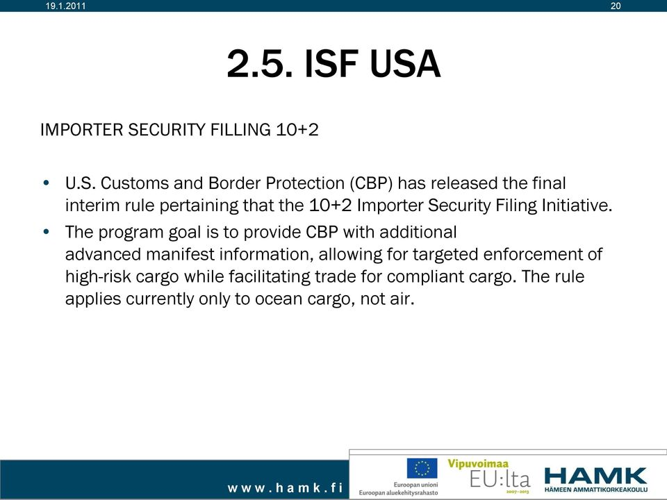 interim rule pertaining that the 10+2 Importer Security Filing Initiative.