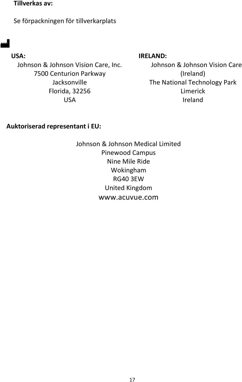 (Ireland) The National Technology Park Limerick Ireland Auktoriserad representant i EU: Johnson &