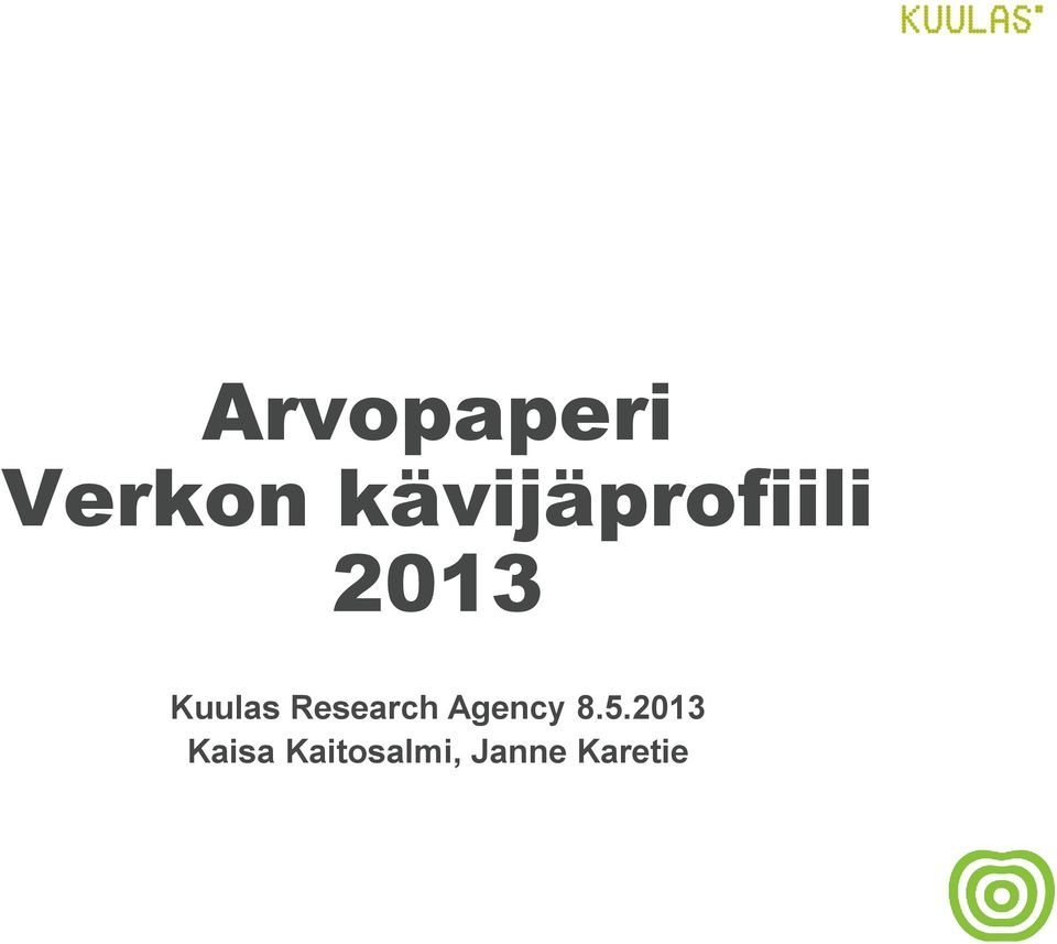 Kuulas Research Agency 8.
