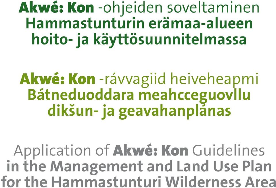 meahcceguovllu dikšun- ja geavahanplánas Application of Akwé: Kon