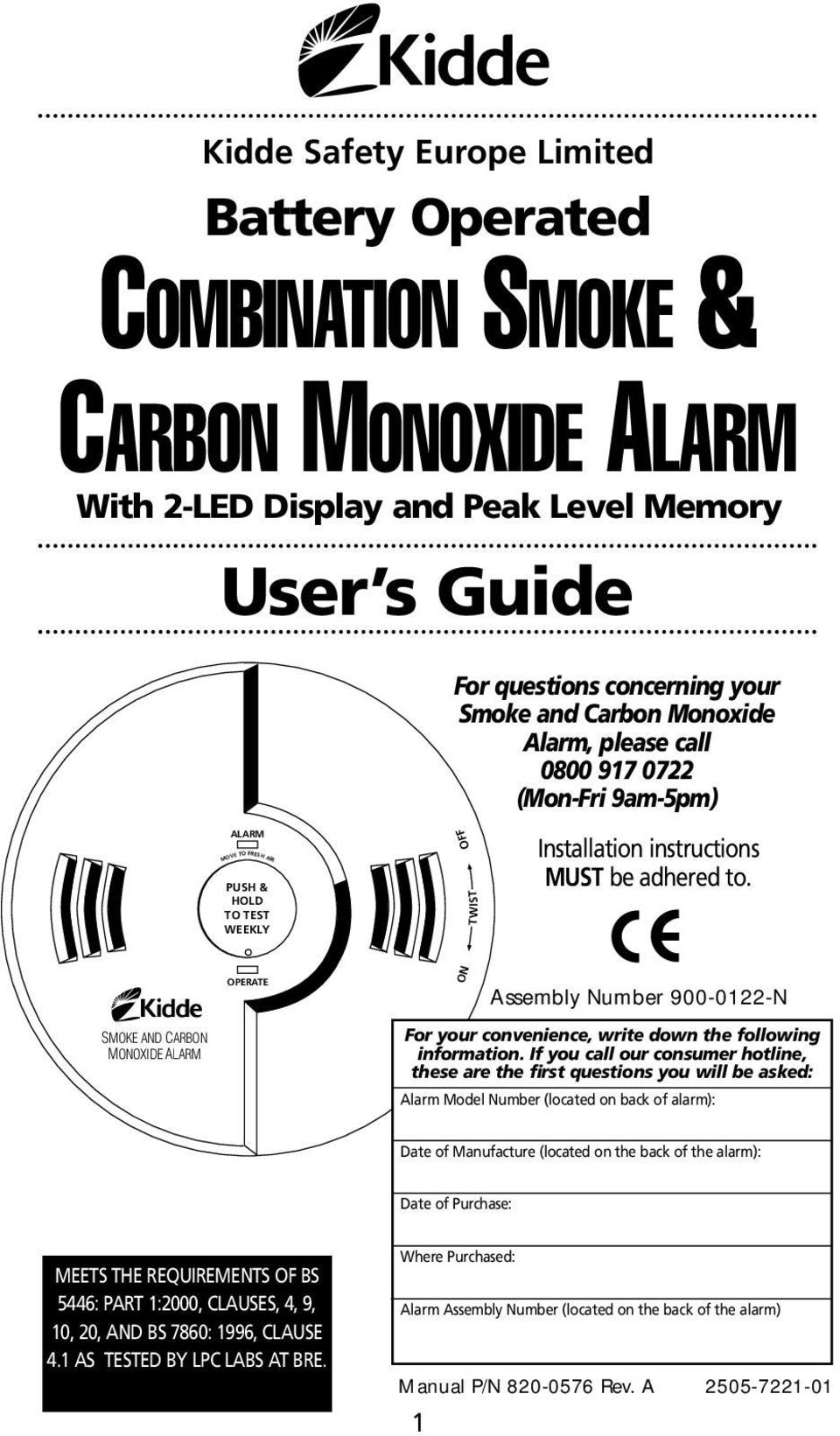 SMOKE AND CARBON MONOXIDE ALARM OPERATE ON Assembly Number 900-0122-N For your convenience, write down the following information.