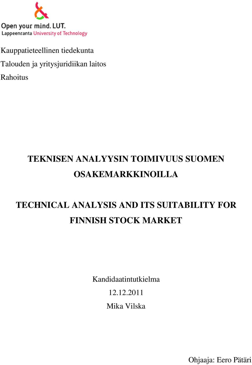 OSAKEMARKKINOILLA TECHNICAL ANALYSIS AND ITS SUITABILITY FOR