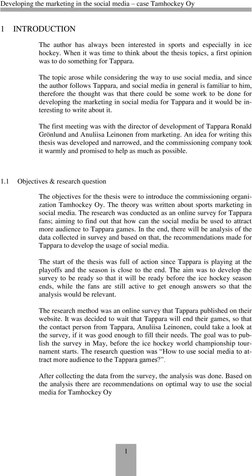 work to be done for developing the marketing in social media for Tappara and it would be interesting to write about it.