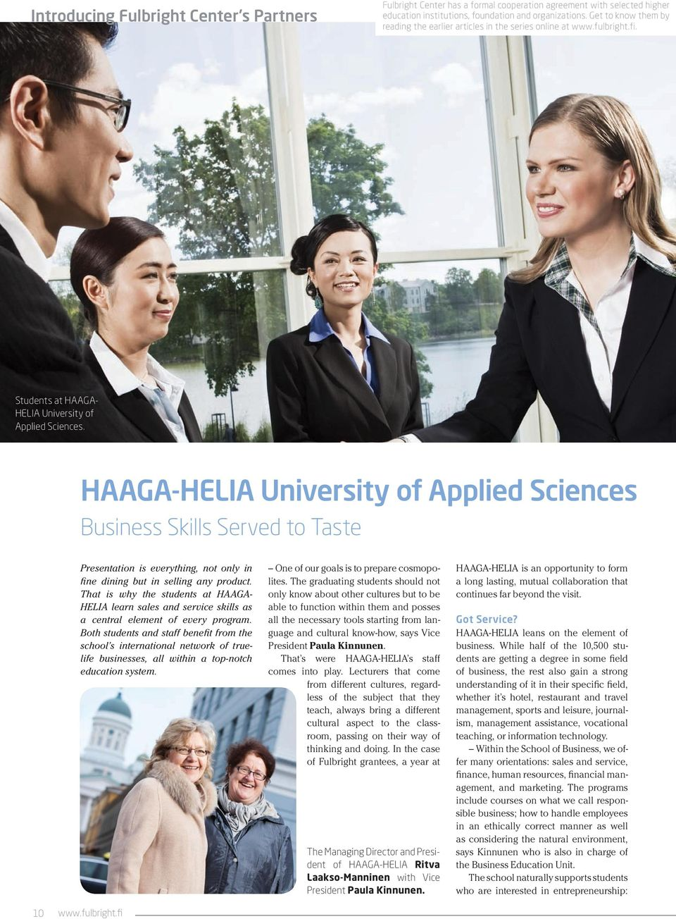 HAAGA-HELIA University of Applied Sciences Business Skills Served to Taste 10 Presentation is everything, not only in fine dining but in selling any product.