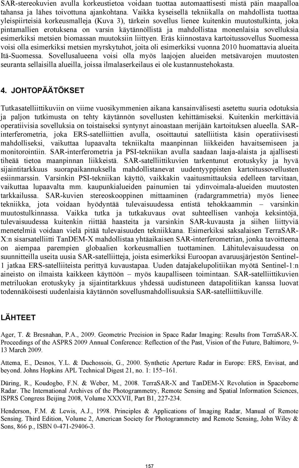 , 2006. Compaction of C-Band Synthetic Aperture Radar Based Sea Ice Information for Navigation in the Baltic Sea. Doctoral thesis, Helsinki University of Technology, http://lib.tkk.