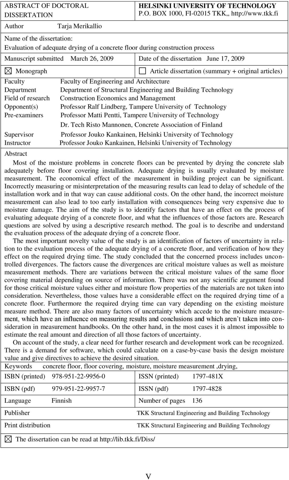 Department Field of research Opponent(s) Pre-examiners Supervisor Instructor Article dissertation (summary + original articles) Faculty of Engineering and Architecture Department of Structural