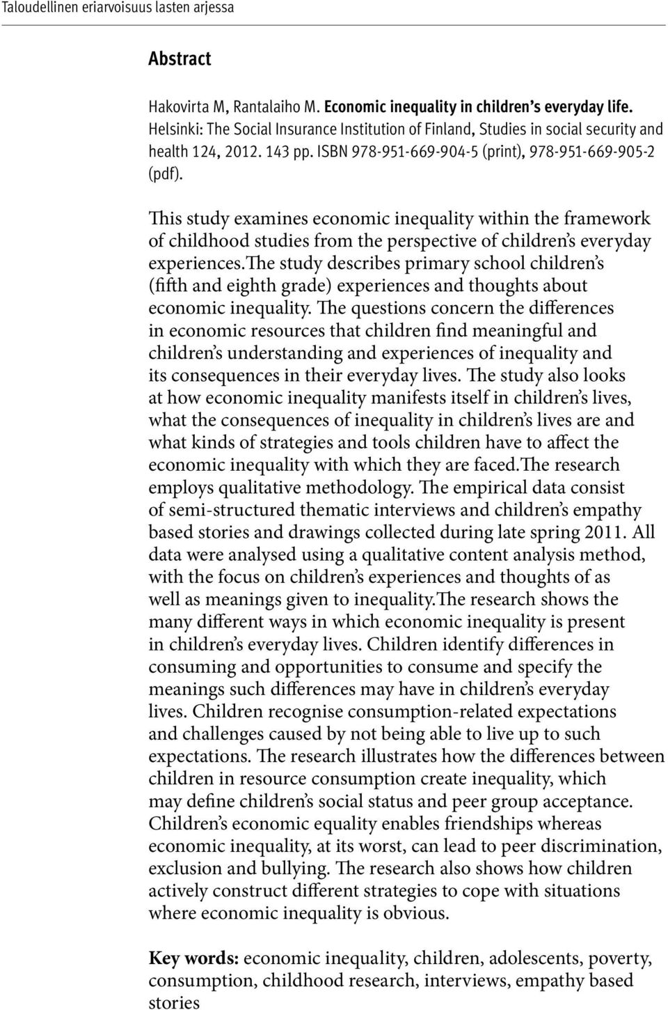 the study describes primary school children s (fifth and eighth grade) experiences and thoughts about economic inequality.