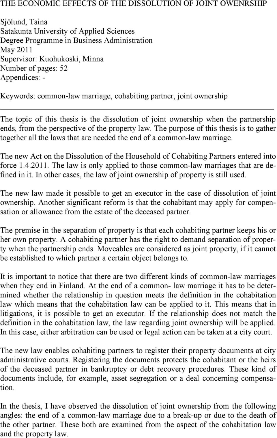 perspective of the property law. The purpose of this thesis is to gather together all the laws that are needed the end of a common-law marriage.