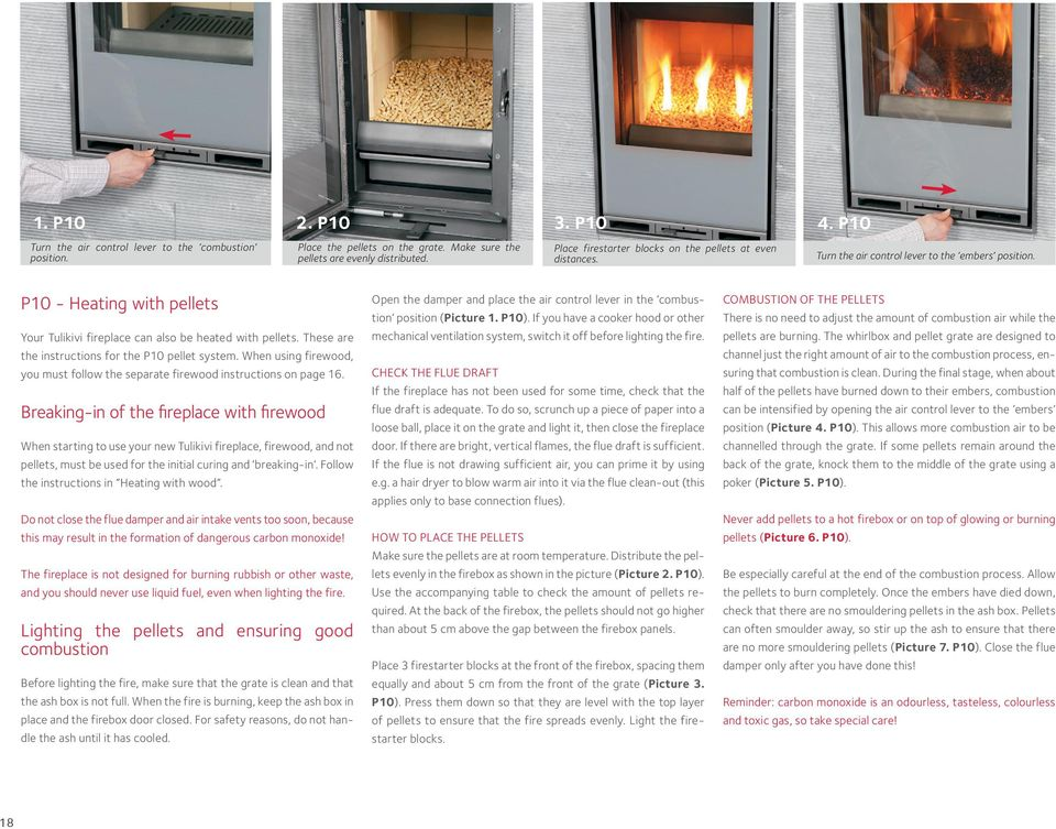 These are the instructions for the P10 pellet system. When using firewood, you must follow the separate firewood instructions on page 16.