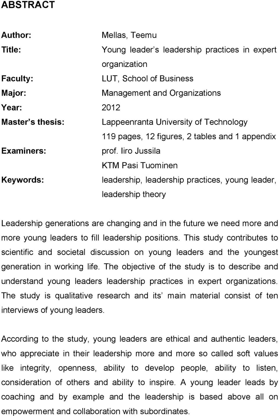 Iiro Jussila KTM Pasi Tuominen Keywords: leadership, leadership practices, young leader, leadership theory Leadership generations are changing and in the future we need more and more young leaders to