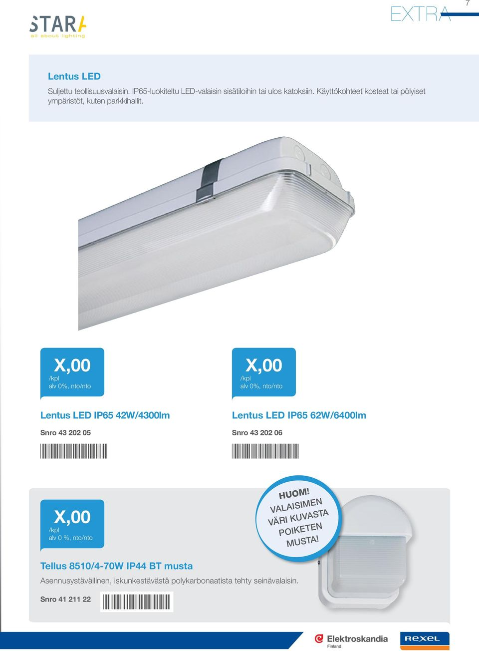 Lentus LED IP65 42W/4300lm Snro 43 202 05 *4320205* Lentus LED IP65 62W/6400lm Snro 43 202 06 *4320206* alv 0 %,