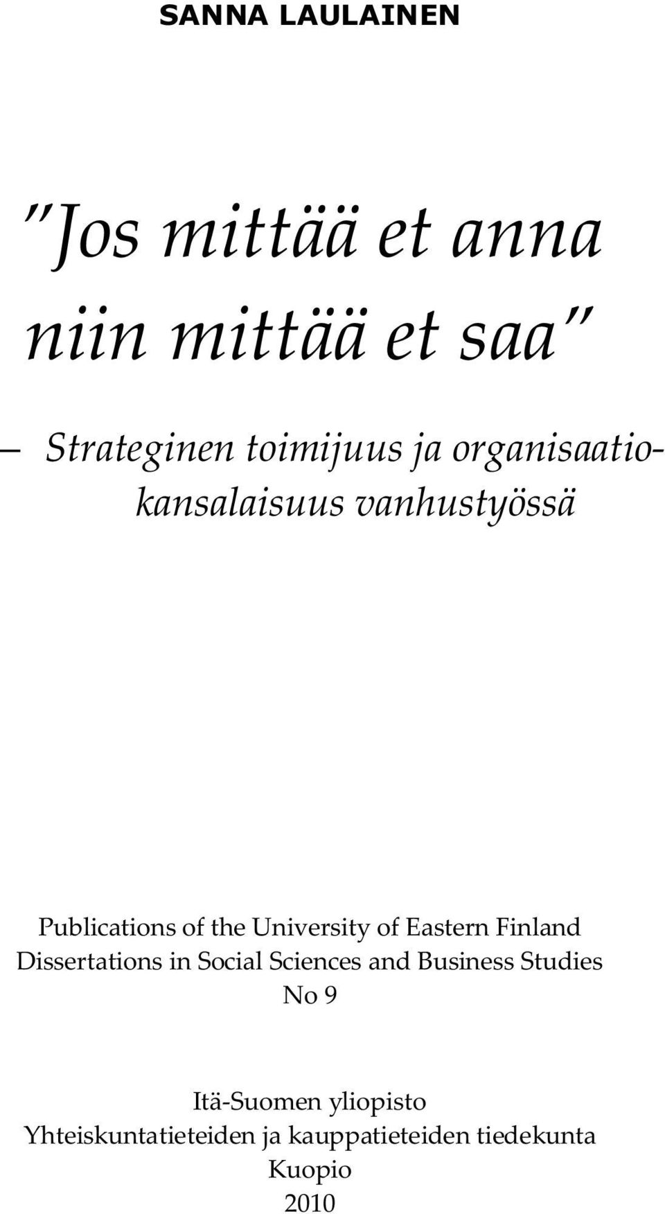 Eastern Finland Dissertations in Social Sciences and Business Studies No 9
