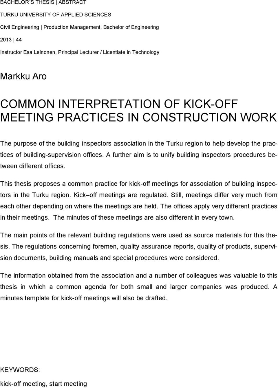 building-supervision offices. A further aim is to unify building inspectors procedures between different offices.