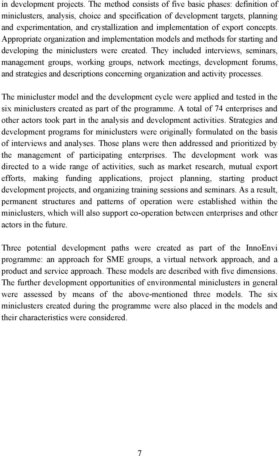 of export concepts. Appropriate organization and implementation models and methods for starting and developing the miniclusters were created.