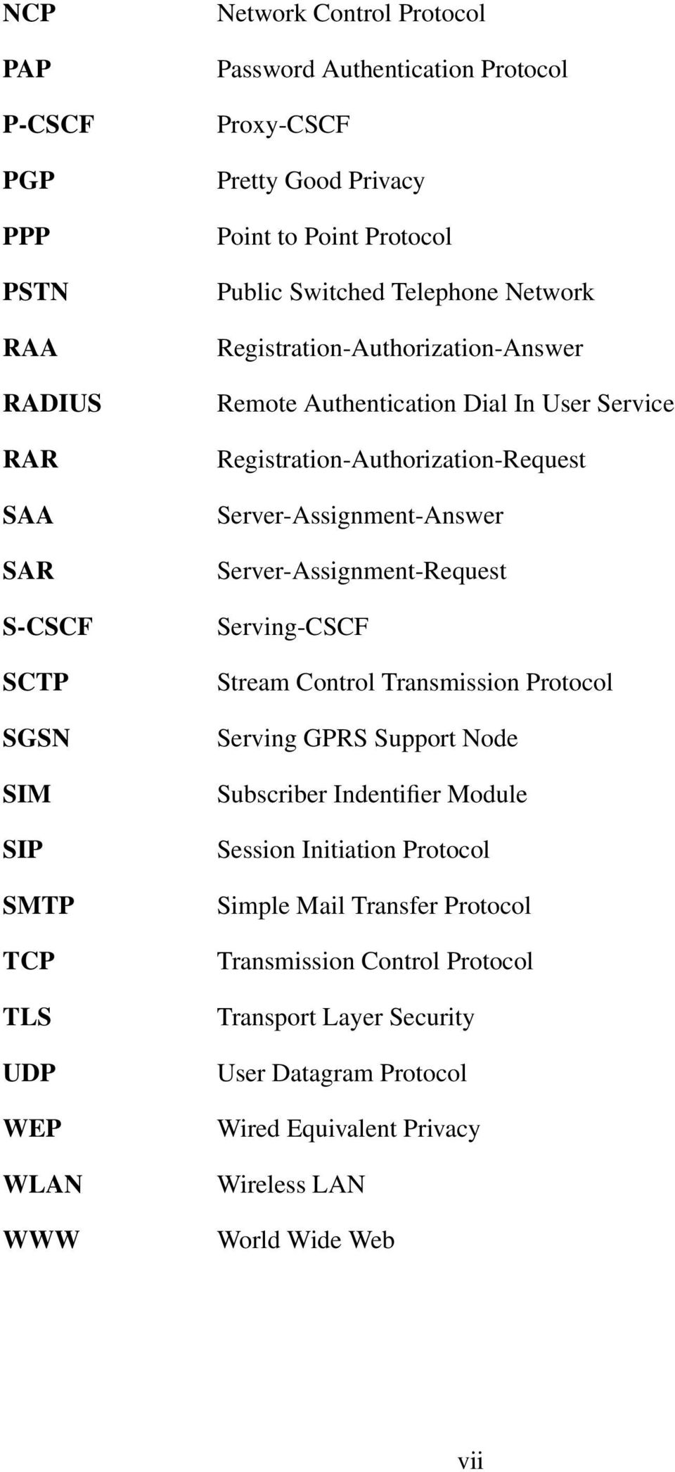 Registration-Authorization-Request Server-Assignment-Answer Server-Assignment-Request Serving-CSCF Stream Control Transmission Protocol Serving GPRS Support Node Subscriber