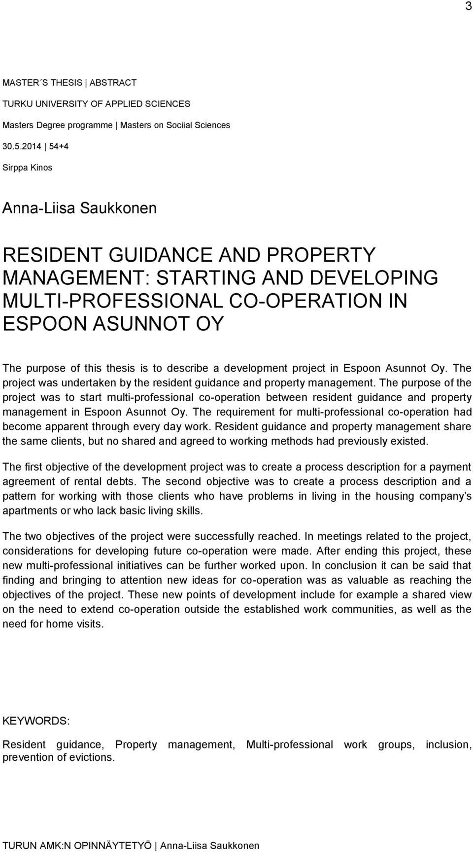 describe a development project in Espoon Asunnot Oy. The project was undertaken by the resident guidance and property management.