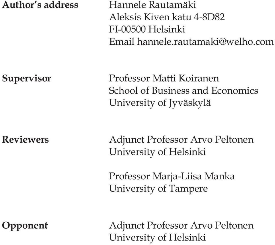 com Supervisor Professor Matti Koiranen School of Business and Economics University of
