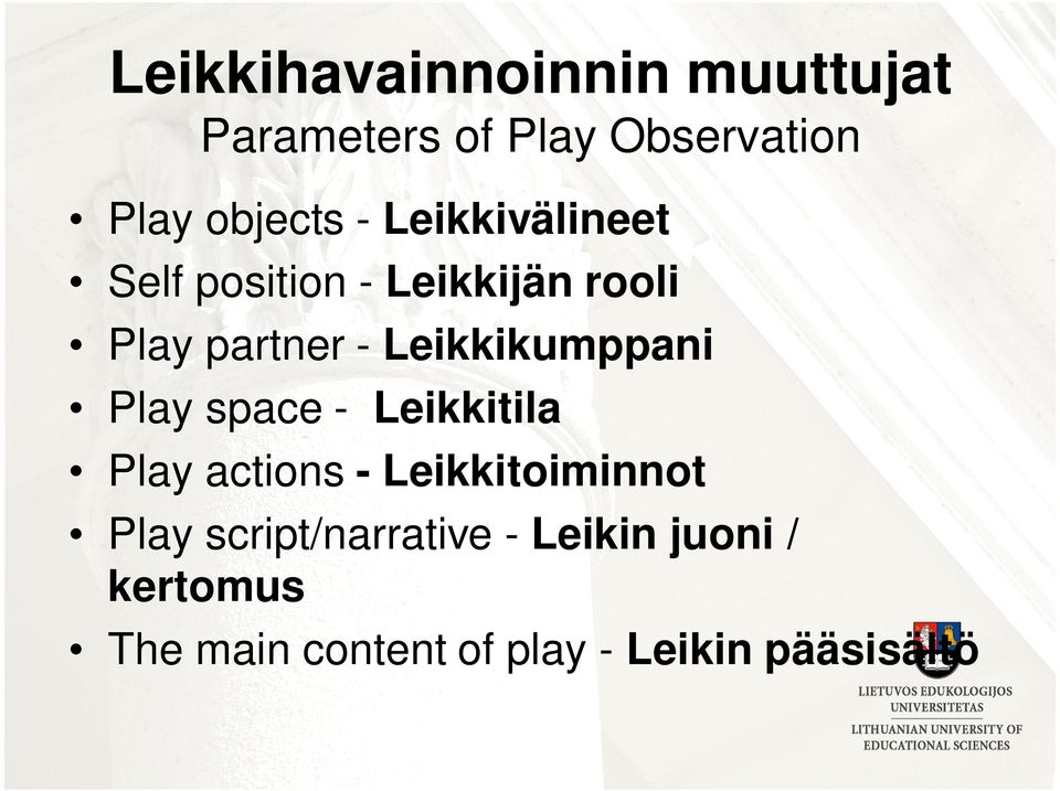 Leikkikumppani Play space - Leikkitila Play actions - Leikkitoiminnot Play
