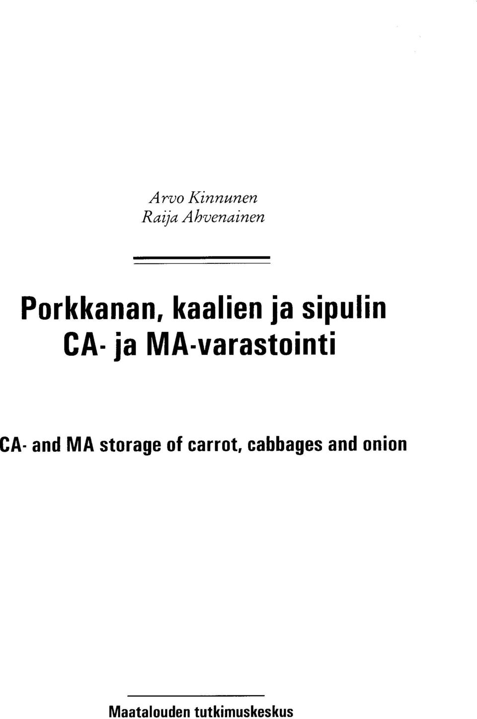 MA-varastointi CA- and MA storage of