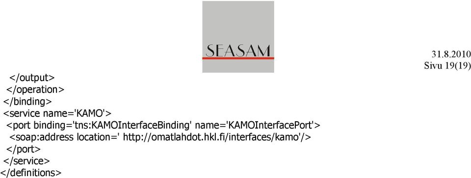 name='kamointerfaceport'> <soap:address location='