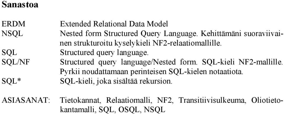 Structured query language/nested form. SQL-kieli NF2-mallille.