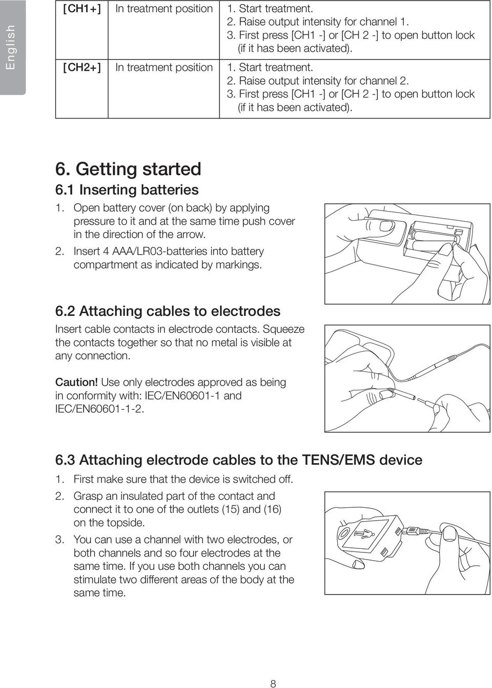 1 Inserting batteries 1. Open battery cover (on back) by applying pressure to it and at the same time push cover in the direction of the arrow. 2.