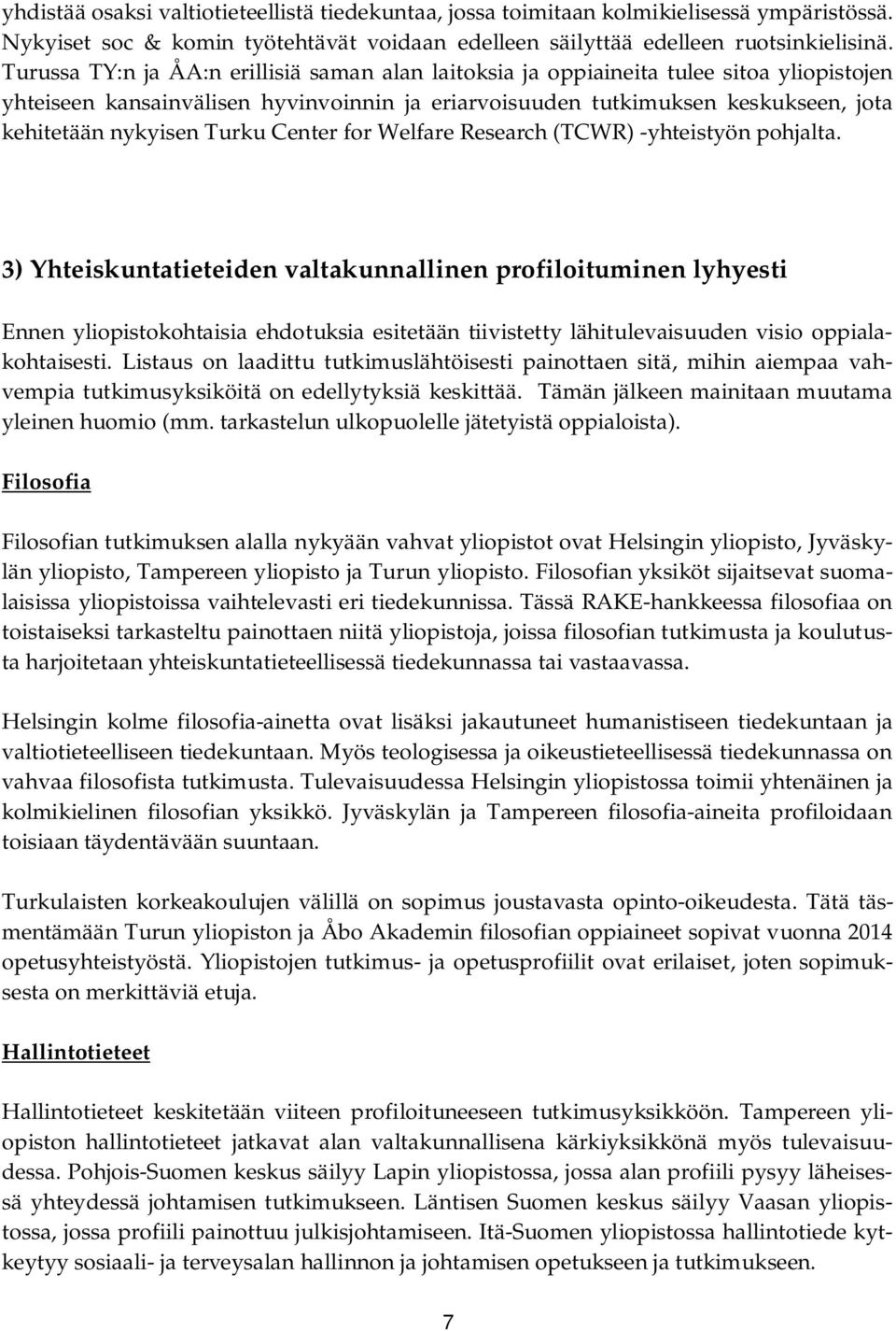 Turku Center for Welfare Research (TCWR) -yhteistyön pohjalta.