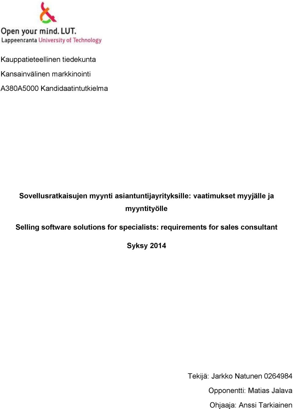 myyjälle ja myyntityölle Selling software solutions for specialists: requirements for