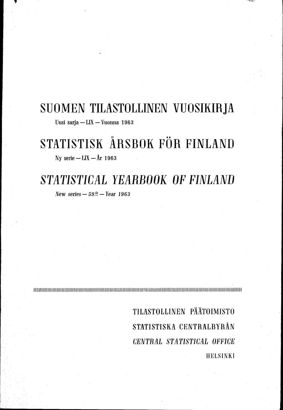 STATISTICAL YEARBOOK OF FINLAND New series 59i Year 963