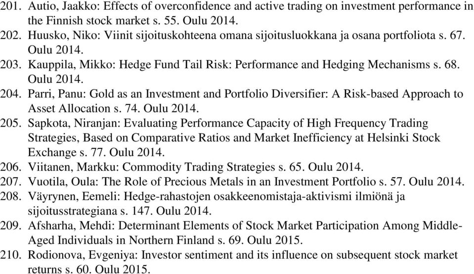 Parri, Panu: Gold as an Investment and Portfolio Diversifier: A Risk-based Approach to Asset Allocation s. 74. Oulu 2014. 205.
