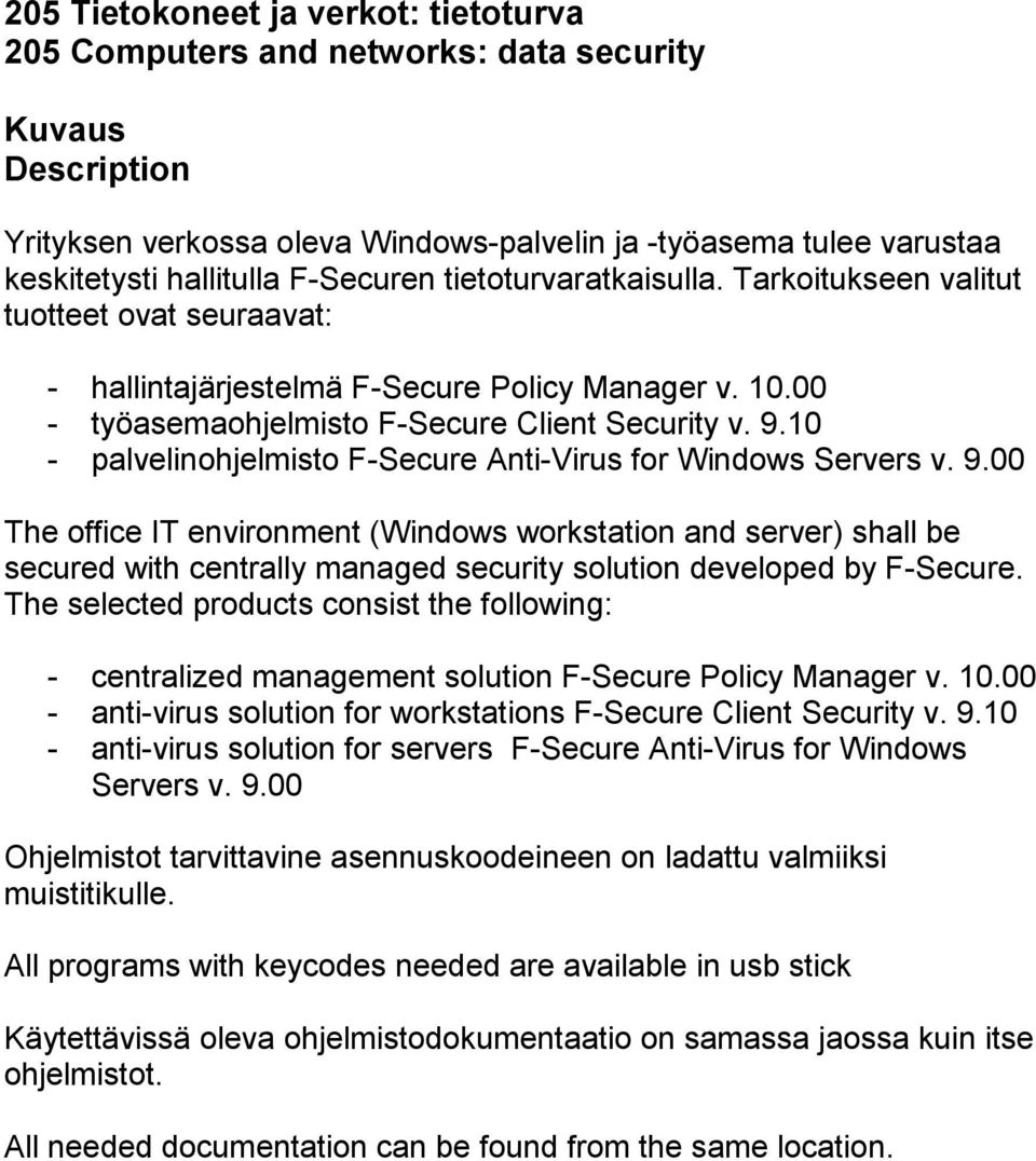 10 - palvelinohjelmisto F-Secure Anti-Virus for Windows Servers v. 9.