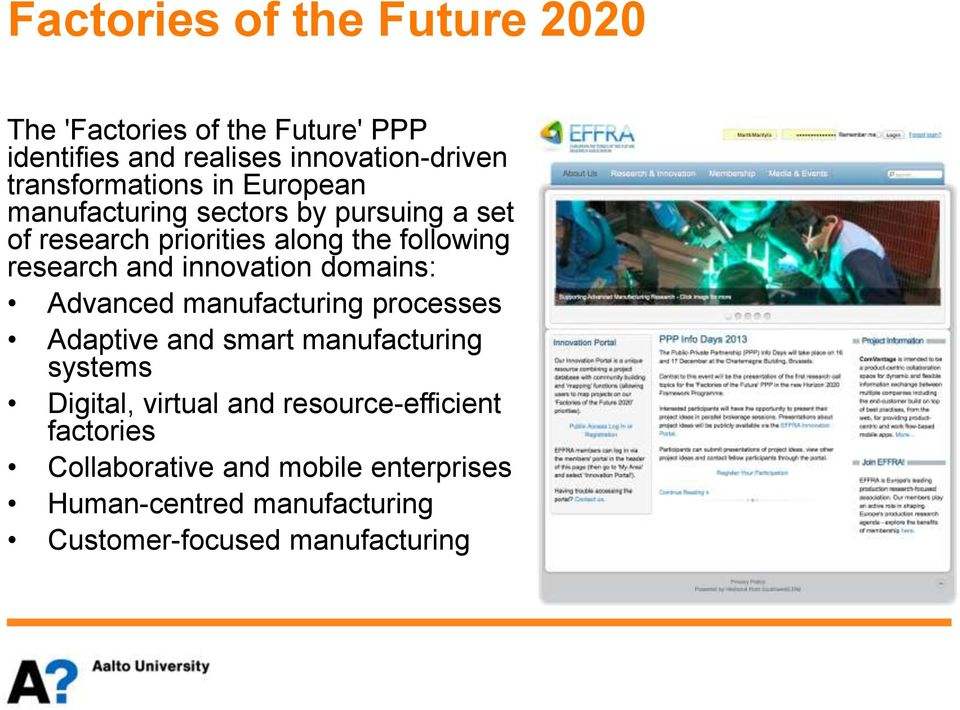 research and innovation domains: Advanced manufacturing processes Adaptive and smart manufacturing systems Digital,