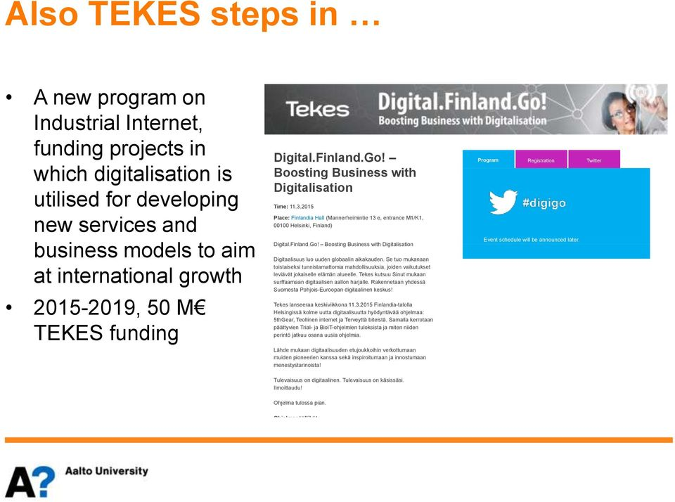 Finland.Go! Boosting Business with Digitalisation Digitaalisuus luo uuden globaalin aikakauden.