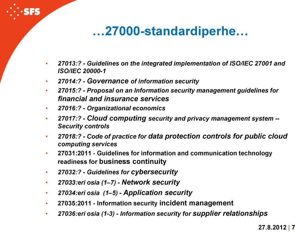 - Cloud computing security and privacy management system -- Security controls 27018:?
