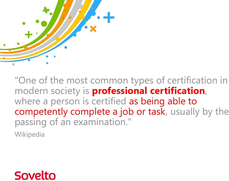 certified as being able to competently complete a job or