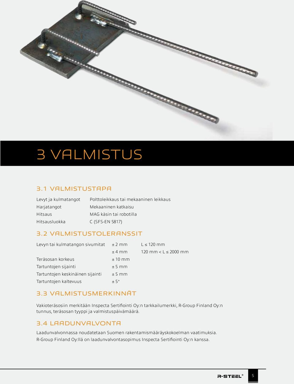 5 mm Tartuntojen kaltevuus ± 5 3.