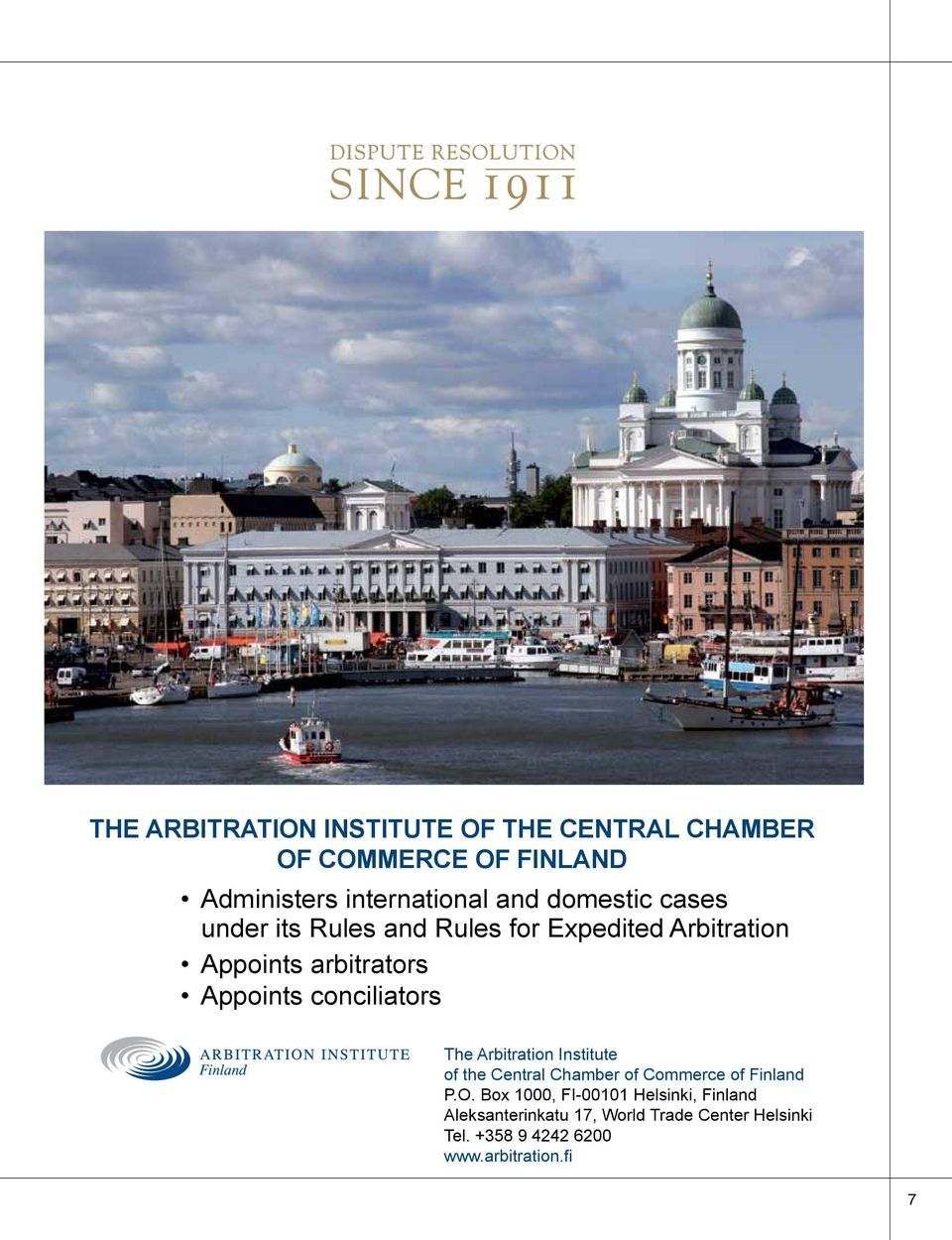 conciliators The Arbitration Institute of the Central Chamber of Commerce of Finland P.O.