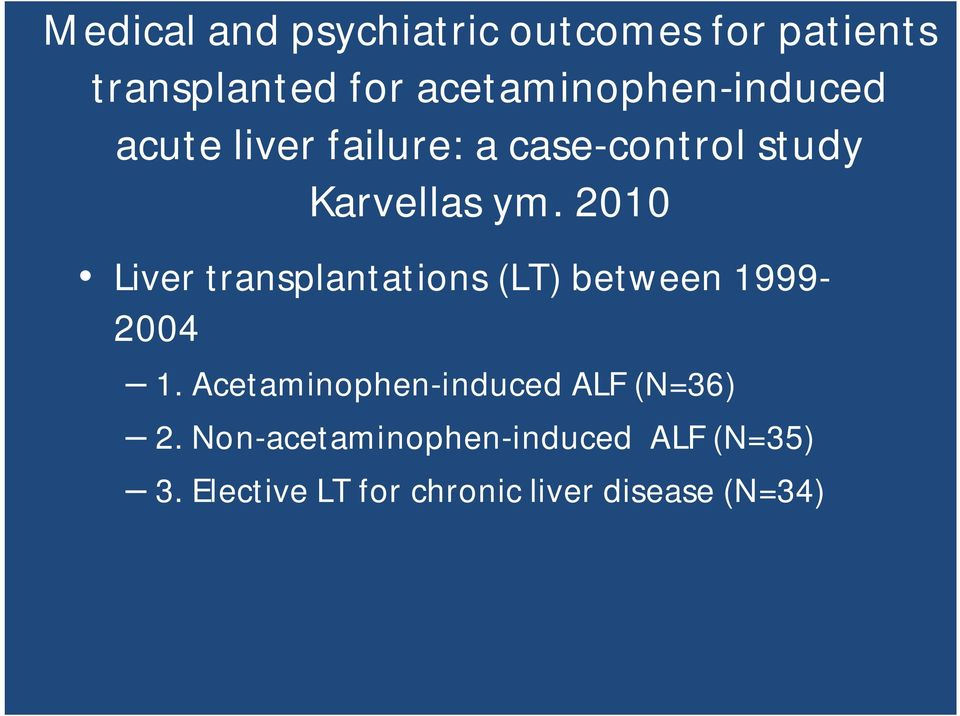 2010 Liver transplantations (LT) between 1999-2004 1.