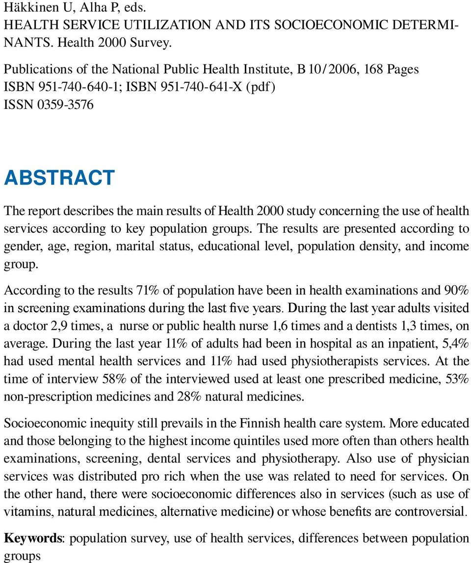 study concerning the use of health services according to key population groups.