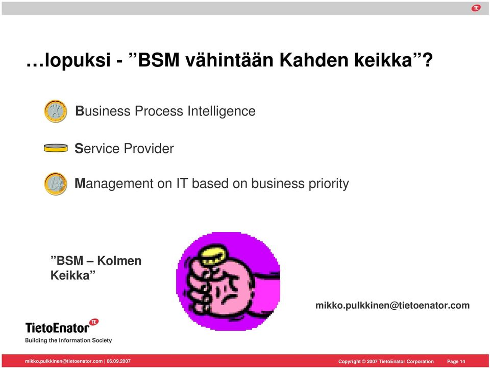 Management on IT based on business priority