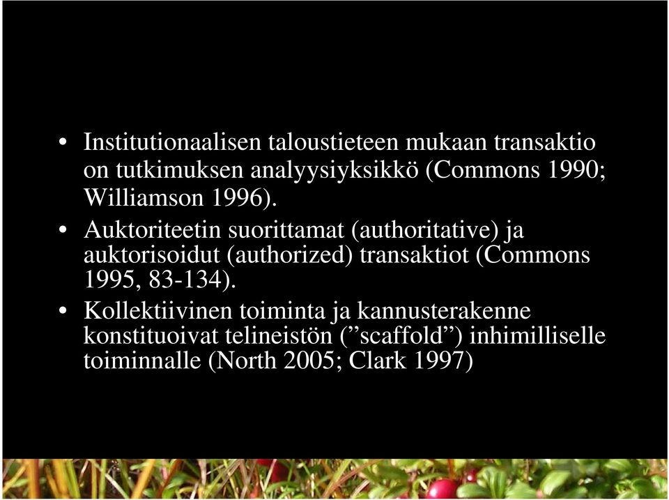 Auktoriteetin suorittamat (authoritative) ja auktorisoidut (authorized) transaktiot