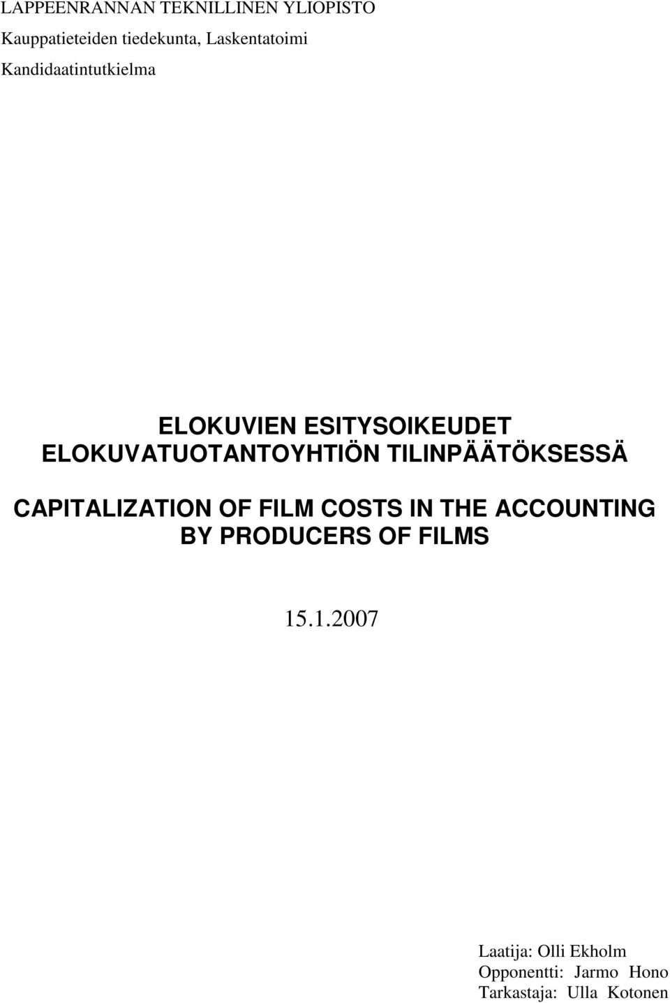 TILINPÄÄTÖKSESSÄ CAPITALIZATION OF FILM COSTS IN THE ACCOUNTING BY PRODUCERS